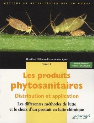 Les produits phytosanitaires : distribution et application 1 Les différentes méthodes de lutte et le choix d'un produit en lutte chimique - educagri - 9782844446145 -
