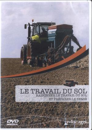 Le travail du sol : raisonner le travail du sol et préparer le semis - educagri - 9782844447371 -