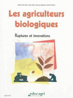 Les agriculteurs biologiques : Ruptures et innovations - educagri - 9782844447593 -