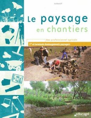 Le paysage en chantiers - educagri - 9782844448316 -
