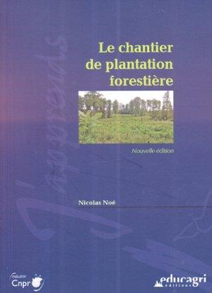 Le chantier de plantation forestière - educagri / cnpr - 9782844449771 -