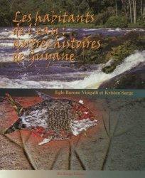 Les habitants de l'eau : autres histoires de Guyane - ibis rouge - 9782844503961