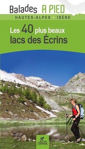 Les 40 plus beaux lacs des Ecrins - chamina - 9782844663771 -