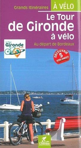 Le tour de Gironde à vélo - chamina - 9782844664594 -