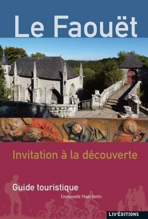 Le Faouët : invitation a la decouverte - liv' - 9782844973573 -
