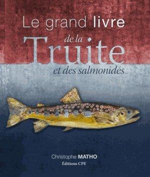 Le grand livre de la Truite et des salmonidés - cpe - 9782845038233 -