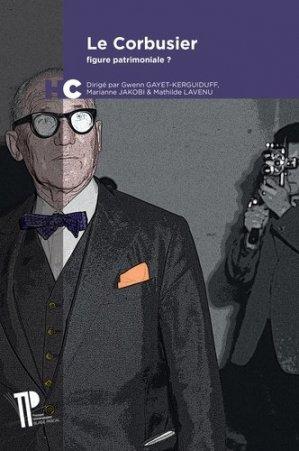 Le Corbusier, figure patrimoniale ? - presses universitaires blaise pascal - 9782845169258 -