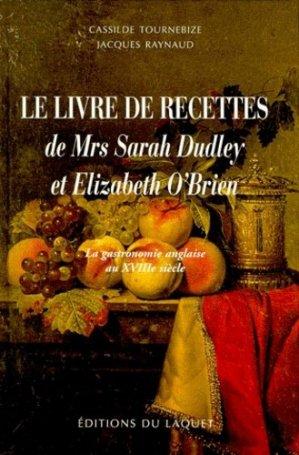 Le livre de recettes de Mrs Sarah Dudley et Elizabeth O'Brien - Laquet (Editions du) - 9782845230019 -
