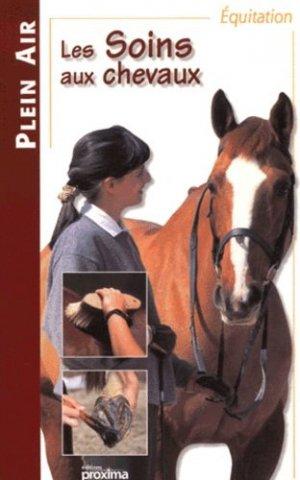 Les soins aux chevaux - Proxima Editions - 9782845500341 -