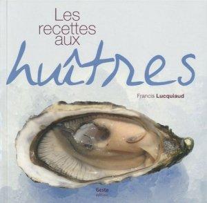 Les recettes aux huîtres - geste - 9782845616356 -