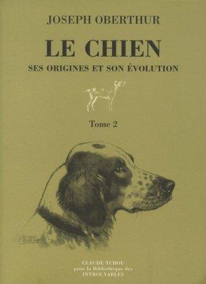 Le chien ses origines et son évolution 2 tomes - bibliothèque des introuvables - 9782845750210 -