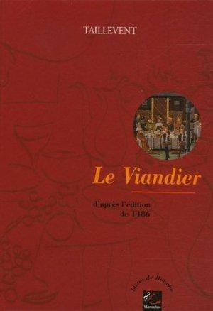 Le viandier. D'après l'édition de 1486 - Editions Manucius - 9782845780248 -