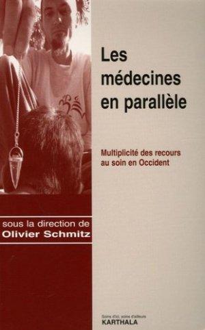 Les médecines en parallèle. Multiplicité des recours au soin en Occident - Karthala - 9782845867291 -