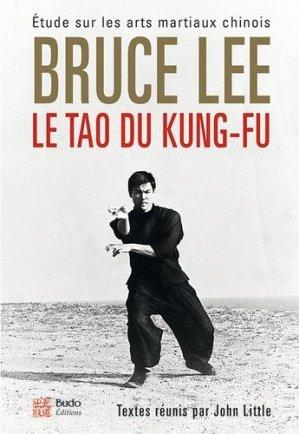 Le tao du kung-fu. Etude sur les arts martiaux chinois - budo - 9782846174084 -