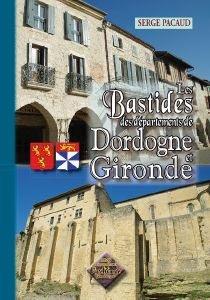 Les bastides des départements de Dordogne et de Gironde - des regionalismes - 9782846188564