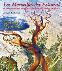 Les merveilles du littoral. La côte atlantique aquitaine, Edition bilingue français-anglais - dossiers d'aquitaine - 9782846222839 -