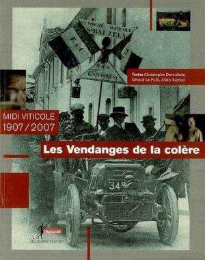 Les Vendanges de la colère - Midi viticole 1907/2007 - au diable vauvert editions - 9782846261265 -
