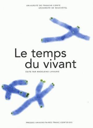 Le temps du vivant - Presses universitaires de Franche-Comté - 9782846270892 -