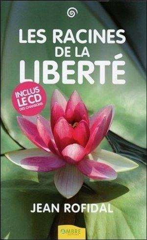 Les Racines de la liberté - ambre  - 9782846391481 -