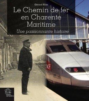 Le chemin de fer en charente-maritime - Les Indes savantes - 9782846545518 -