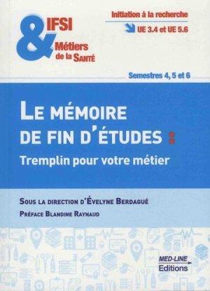 Le mémoire de fin d'études : tremplin pour votre métier - med-line - 9782846782272 -