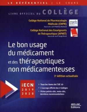 Le bon usage du médicament et des thérapeutiques non médicamenteuses. 3e édition revue et corrigée - med-line - 9782846782289 -
