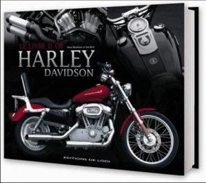 Le livre d'or des Harley Davidson - de lodi editions - 9782846903660 -