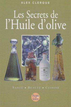 Les secrets de l'huile d'olive - Pierre De Soleil - 9782846970051 -