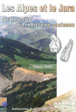 Les Alpes et le Jura. Quaternaire et Préhistoire ancienne - gordon and breach - 9782847030037 -