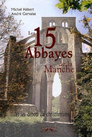 Les 15 abbayes de la Manche - corlet - 9782847060904 - https://fr.calameo.com/read/000015856c4be971dc1b8