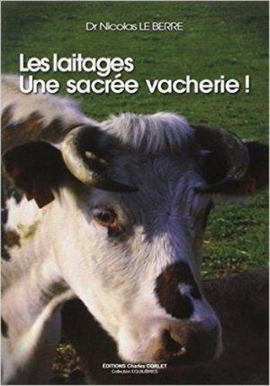 Les laitages: une sacré vacherie - corlet - 9782847063196 -