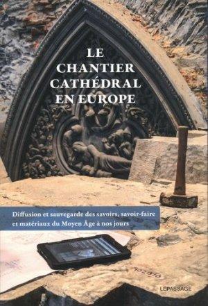 Le chantier cathédral en Europe - Le Passage - 9782847424546 -