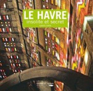 Le Havre insolite et secret - des falaises - 9782848111452 -