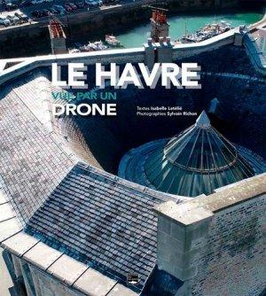 Le Havre vue par un drone - des falaises - 9782848114859 -