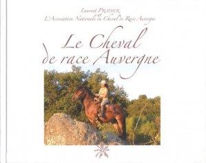 Le cheval de race Auvergne - creer - 9782848194653 -