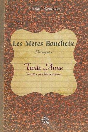 Les Mères Boucheix, Auvergnates - Tante Anne - Editions Créer - 9782848196930 -