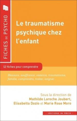Le traumatisme psychique chez l'enfant - In Press - 9782848355429 -