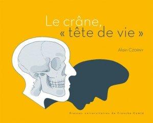 Le Crâne, « tête de vie » - presses universitaires de franche-comté - 9782848675978 -