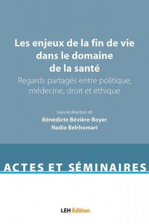 Les enjeux de la fin de vie dans le domaine de la santé - les etudes hospitalieres - leh édition - 9782848746135 -