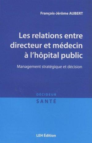 Les relations entre directeur et médecin à l'hôpital public - les etudes hospitalieres - 9782848746616 -