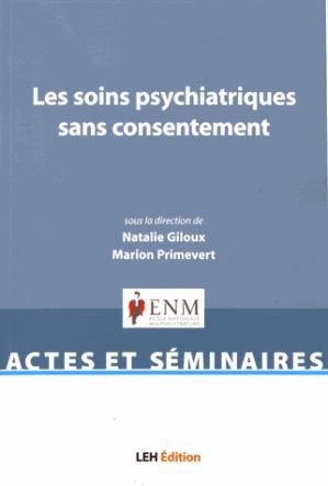 Les soins psychiatriques sans consentement - les etudes hospitalieres - leh édition - 9782848746869 -