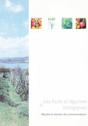 Les fruits et légumes biologiques - ctifl - 9782848753775 -