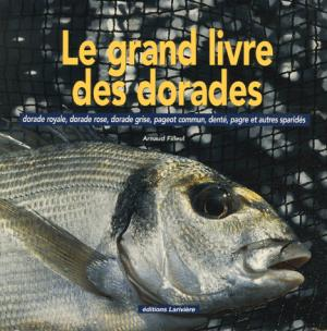 Le grand livre des dorades - lariviere - 9782848901190 -