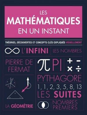 Les mathématiques en un instant - Théories, découvertes et concepts clés expliqués visuellement - contre dires - 9782849335819 -
