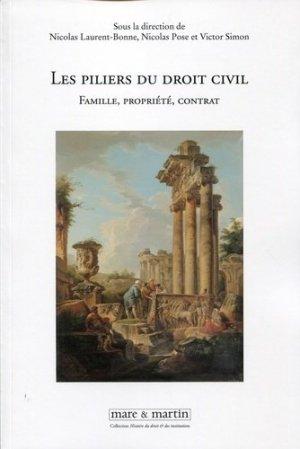 Les piliers du droit civil. Famille, propriété, contrat - Editions Mare et Martin - 9782849341704 -
