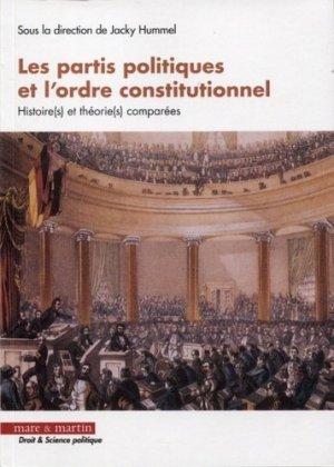 Les partis politiques et l'ordre constitutionnel. Histoire(s) et théorie(s) comparées - Editions Mare et Martin - 9782849342909 -