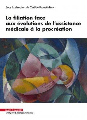 Le droit à la filiation face aux évolutions de l'assistance médicale à la procréation - Editions Mare et Martin - 9782849345818 -