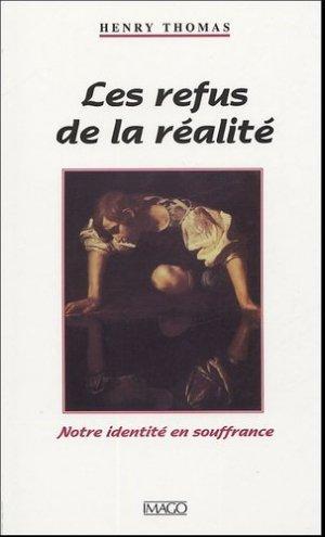 Les refus de la réalité. Notre identité en souffrance - Imago (éditions) - 9782849520062 -