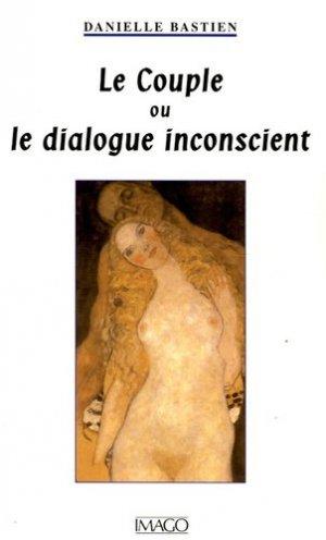 Le Couple ou le dialogue inconscient - Imago (éditions) - 9782849520239 -