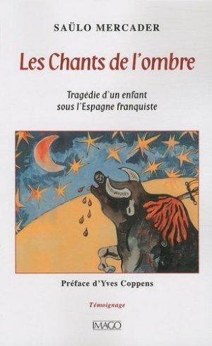 Les chants de l'ombre. Tragédie d'un enfant sous l'Espagne franquiste - Imago (éditions) - 9782849520888 -